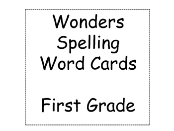 Wonders Spelling Word Cards- 1st Grade