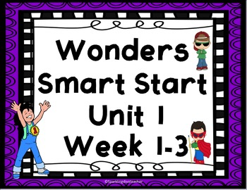 Wonders Start Smart Focus Board/Activities -Unit 1 wk 1-3 (CCSS/and common core)