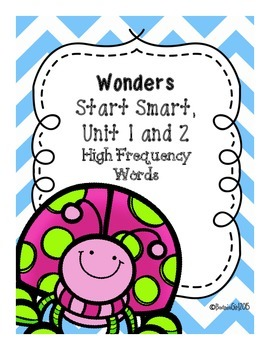 Wonders Start Smart, Unit 1 & 2 High Frequency Words
