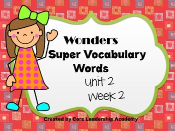 Wonders  Super Vocabulary Word Cards Unit 2 Week 2