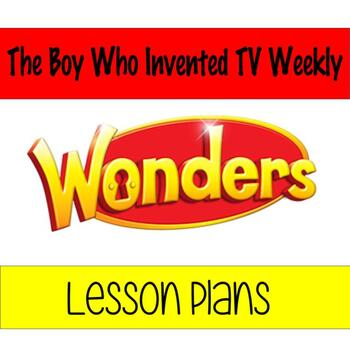 Wonders: The Boy Who Invented T.V. Weekly Lesson Plan