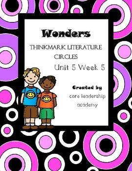 Wonders Thinkmark Literature Circles Unit 5 Week 5