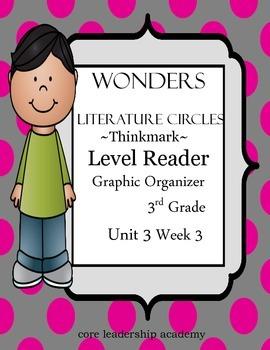 Wonders Thinkmark Literature Circles~Unit 3 Week 3