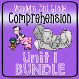 Wonders Third Grade Unit 1 Week 1-5 Bundle Comprehension (
