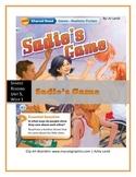 Wonders UNIT 5, WEEK 1 Shared Reading Sadie's Game