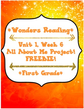 Wonders Unit 1 All About Me Project (First Grade)