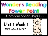 Wonders Unit 1 Week 1 What About Bear? Power Point Interac