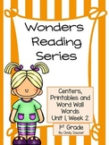 Wonders, Unit 1, Week 2, 1st Grade, Centers, Printables, and Word Wall Words