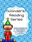 Wonders, Unit 1, Week 3, 1st Grade, Centers, Printables, and Word Wall Words