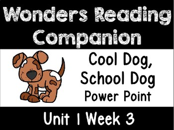 Wonders Unit 1 Week 3 POWER POINT. Cool Dog, School Dog. First Grade