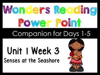 Wonders Unit 1 Week 3 Senses at the Seashore Power Point Kindergarten