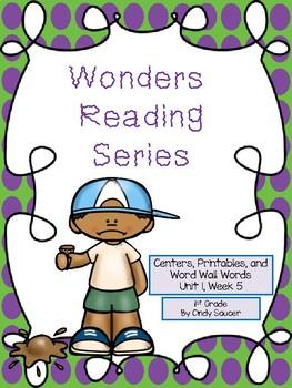 Wonders, Unit 1, Week 5, 1st Grade, Centers, Printables, and Word Wall Words