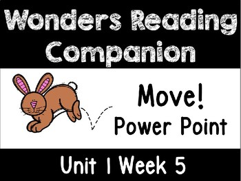 Wonders Unit 1 Week 5 POWER POINT. Move! First Grade.