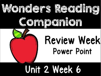 Wonders. Unit 2 Week 6 Power Point. Review Week. First Grade