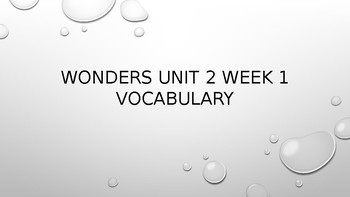 Wonders Unit 2 Vocabulary Powerpoints for Weeks 1-5 (Bundle)