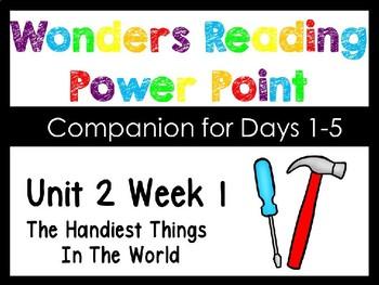 Wonders Unit 2 Week 1 The Handiest Things Power Point Interactive Kindergarten