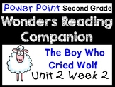 Wonders Unit 2 Week 2 Power Point. The Boy Who Cried Wolf. Second Grade.