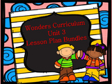 Wonders Unit 3 MEGA Lesson Plan Bundle