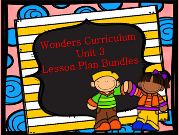 Wonders Unit 3 MEGA Lesson Plan Bundle