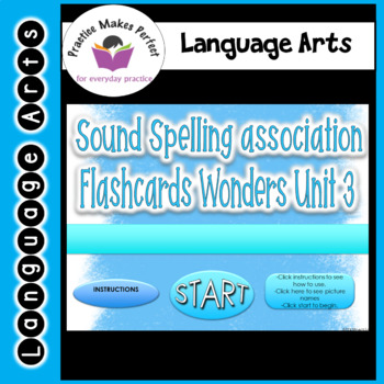 Wonders Unit 3 Sound/Spelling Associations Digital Flashcards