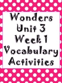 Wonders Unit 3 , Week 1 Vocabulary Activity Set