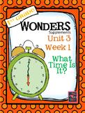 1st Grade Wonders Unit 3 What Time Is It?