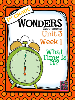 1st Grade Wonders - Unit 3 Week 1 - What Time Is It?