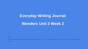 Wonders Unit 3 Week 2 Grade 6 Everyday Writing Journal - Strong Conclusions