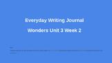 Wonders Unit 3 Week 2 Grade 6 Everyday Writing Journal - S