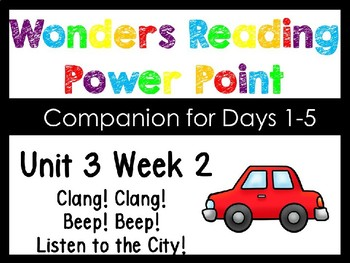 Wonders Unit 3 Week 2 Power Point Clang! Clang! Bang! Bang! Kindergarten
