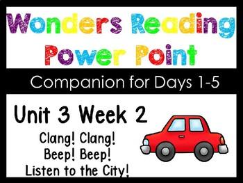Wonders Unit 3 Week 2 Power Point Clang! Clang! Bang! Bang! Kindergarten