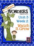 1st Grade Wonders - Unit 3  Week 2 - Watch It Grow!