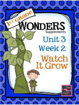 1st Grade Wonders (2014) - Unit 3  Week 2 - Watch It Grow!