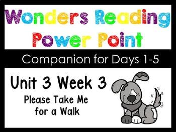 Wonders Unit 3 Week 3 Power Point Please Take Me for a Walk. Kindergarten