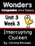 Wonders Unit 3 Week 3 Worksheets/Centers. Interrupting Chicken. First Grade.