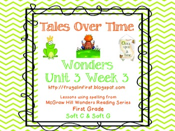 Wonders Unit 3 Week 3: soft c and soft g