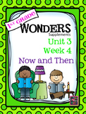 1st Grade Wonders - Unit 3 Week 4 - Now and Then