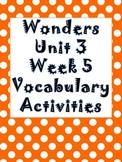 Wonders Unit 3, Week 5 Vocabulary Activity Set