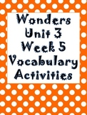 Wonders Unit 3, Week 5 Vocabulary Activity Set