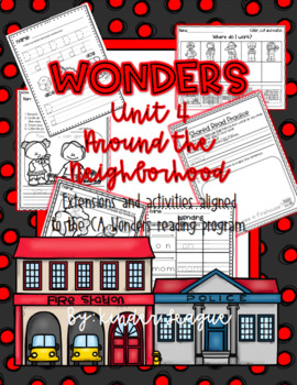 "Wonders Unit 4- ""Around the Neighborhood"" Activities and Extensions by KL"