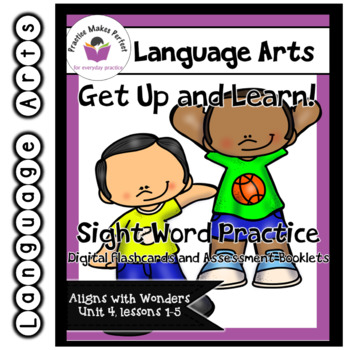 Wonders Unit 4 Get Up and Learn Sight Word Practice Slideshow and Assessment