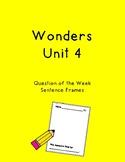 Wonders Unit 4 Question of the Week Sentence Frames