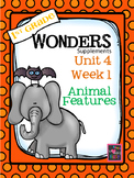 1st Grade Wonders - Unit 4 Week 1- Animal Features