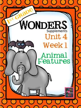 1st Grade Wonders - Unit 4 Week 1- Animal Features