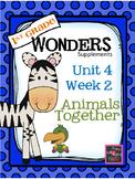 1st Grade Wonders - Unit 4  Week 2 - Animals Together