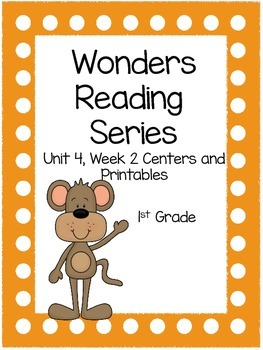 Wonders, Unit 4, Week 2, 1st Grade, Centers and Printables