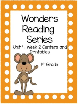 Wonders, Unit 4, Week 2, 1st Grade, Centers and Printables
