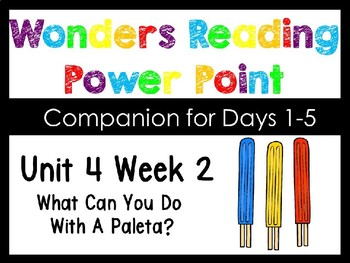 Wonders Unit 4 Week 2 Power Point. What Can We Do With A Paleta?