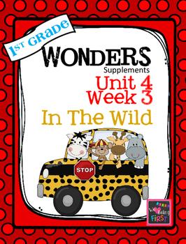 1st Grade Wonders (2014) - Unit 4 Week 3 - In the Wild