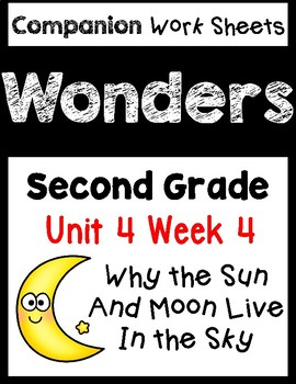 Wonders. Unit 4 Week 4. Second Grade Worksheets/Centers. Sun and Moon
